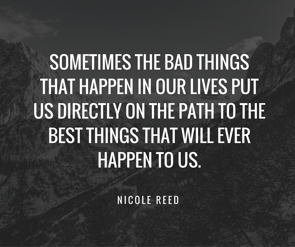 See every negative event in your life as an opportunity for improvement